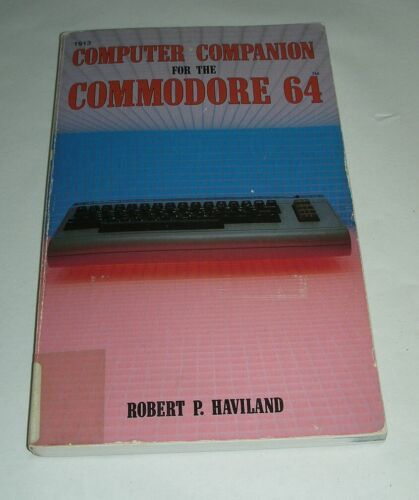 Computer Companion For C-64 by Robert Haviland