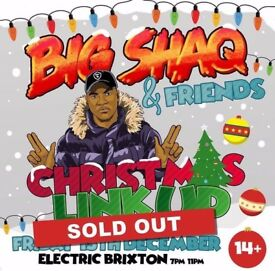 2x Big Shaq & Friends tickets @ Electric Brixton London, 15th Dec, 7PM