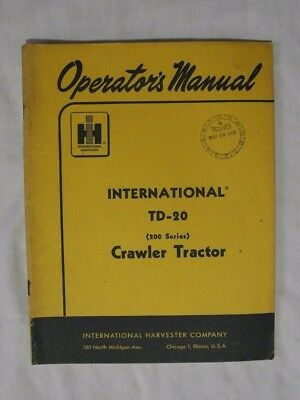 International Harvester Operators Manual Td-20 Crawler Tractor 200 Series 1959