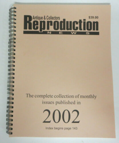 Antique & Collectors Reproduction News 2002 COMPLETE MONTHLY COLLECTION