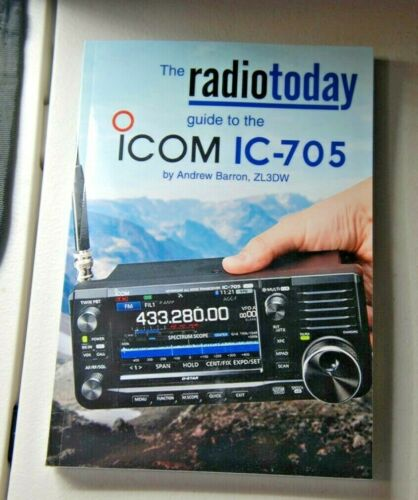 The Radio Today guide to the Icom IC-705 Paperback – February 17, 2021 brand new