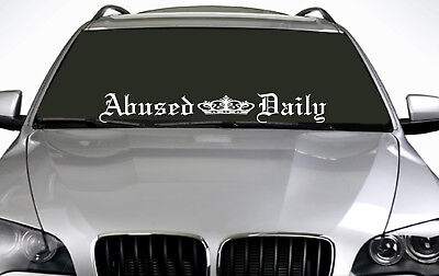 90cm Abused Daily (02) ANY COLOUR Windscreen Sticker  JDM Drift Car Vinyl Decal