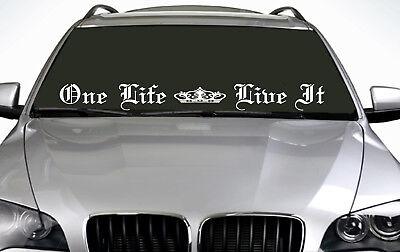 90cm One Life Live It (02) ANY COLOUR Windscreen Sticker EUR Driftcar Vinyl JDM