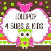 Lollipop 4 Bubs & Kids