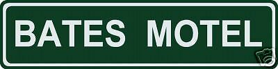 Bates Motel Sign (Bates Motel Street / Road Name Sign!   6