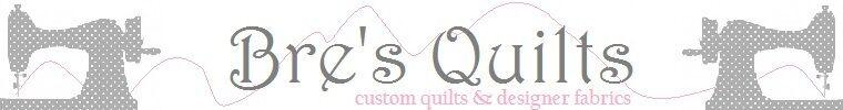 Bre's Quilts