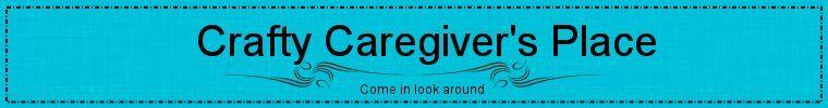 Crafty Caregiver's Place