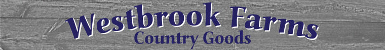 Westbrook Farms Country Goods