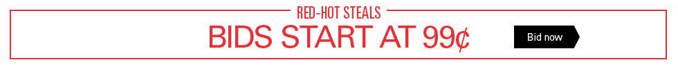 Red-Hot Steals | Bids Start at 99¢ | Bid now