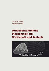 Aufgabensammlung Mathematik für Wirtschaft und Technik von Dorothea Reimer und …