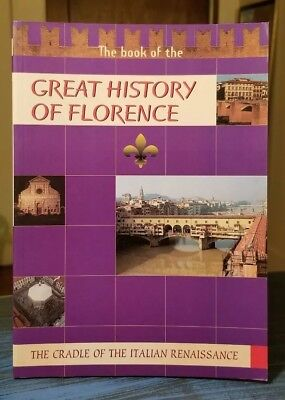Great History of Florence: The Cradle of the Italian Renaissance (Great History)