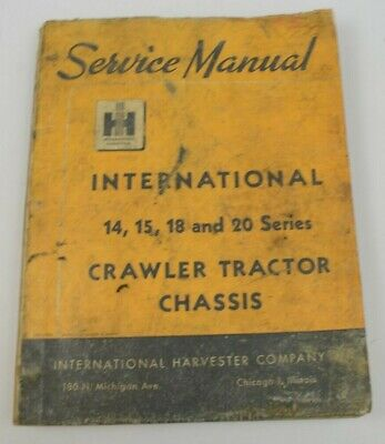 Vtg International Harvester Crawler Tractor Chassis 14 15 18 20 Service Manual