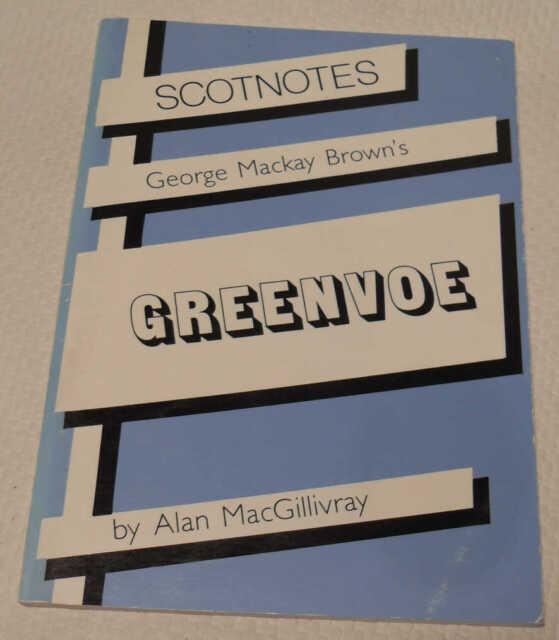 Scotnotes 6 George Mackay Brown's Greenvoe