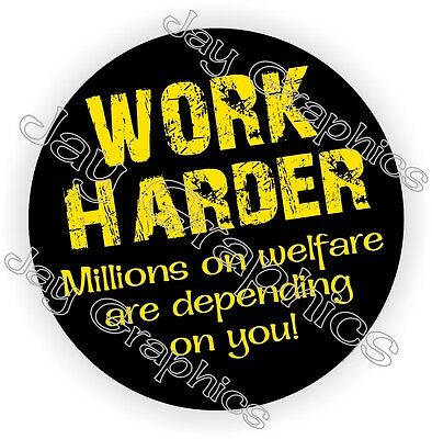 Work Harder Millions On Welfare Funny Hard Hat Sticker Welding Helmet Decal