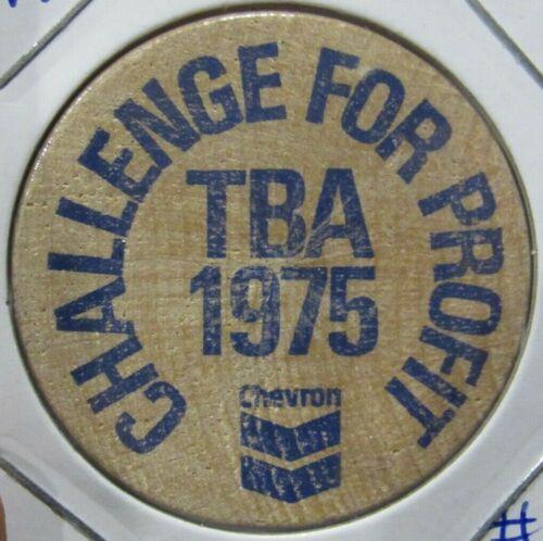 1975 Challenge for Profit TBA Chevron Wooden Nickel - Token Gas Fuel Oil #3