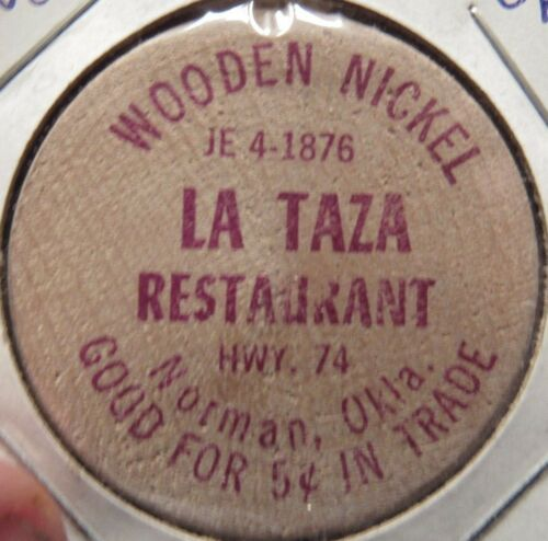 Vintage La Taza Restaurant Norman, OK Wooden Nickel - Token Oklahoma Okla.