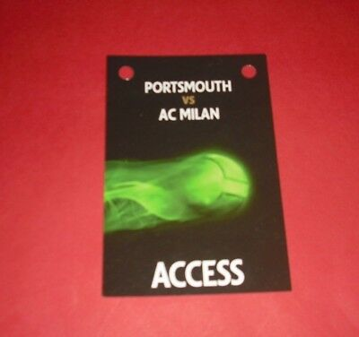 2005/06 FRIENDLY PORTSMOUTH V AC MILAN OFFICIAL MEDIA PASS TICKET