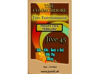 JIVE 45 The Commodore Hotel Southbourne Cliffs Friday 23rd 8pm