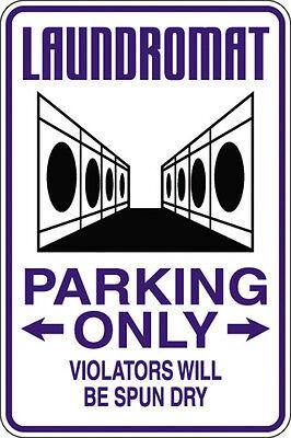 Laundromat Parking Violators Spun Dry 12x18 Aluminum Metal Sign
