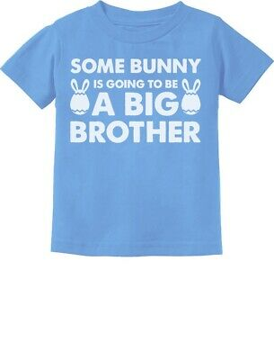 Some Bunny Is Going To Be a Big Brother Toddler Kids T-Shirt