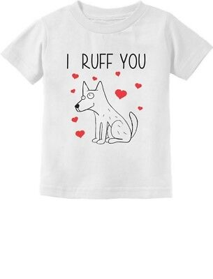 I Ruff You - Cute Valentine's Gift for Dog Lovers Toddler/Infant Kids T-Shirt