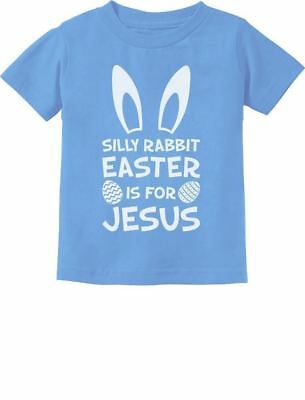 Silly Rabbit Easter Is for Jesus Cute Toddler Kids T-Shirt Gift Idea (Easter For Toddlers)