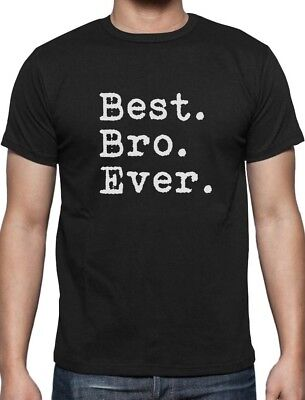 Best. Bro. Ever. - Gift for Brother T-Shirt Siblings (Gift For Best Man Brother)