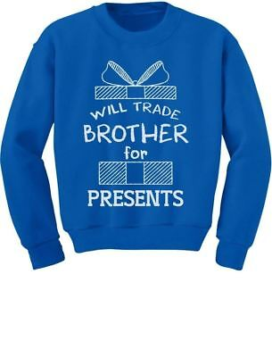 Trade Brother For Presents Funny Xmas Sibling Toddler/Kids Sweatshirt Gift