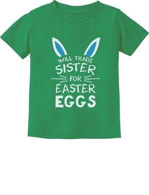 Trade Sister For Easter Eggs Funny Siblings Easter Toddler/Infant Kids T-Shirt (Easter For Toddlers)