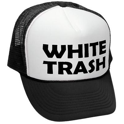 3c4b49d7b9a56 WHITE TRASH - redneck funny ghetto usa - Adult Trucker Cap Hat - Funny  Adult Hats