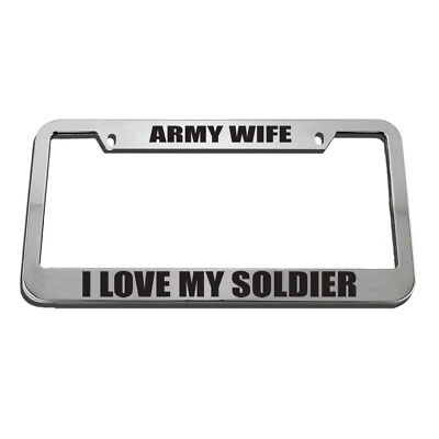 Army Wife I Love My Soldier License Plate Frame Tag Holder