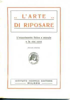 L'ARTE DI RIPOSARE BIBLIOTECA HERMES N° 89 DEL 1942 EDIZIONE HERMES