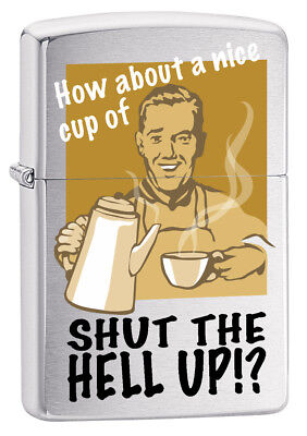 Zippo Custom Lighter Nice Cup of Shut The Hell Up Vintage Art Brushed