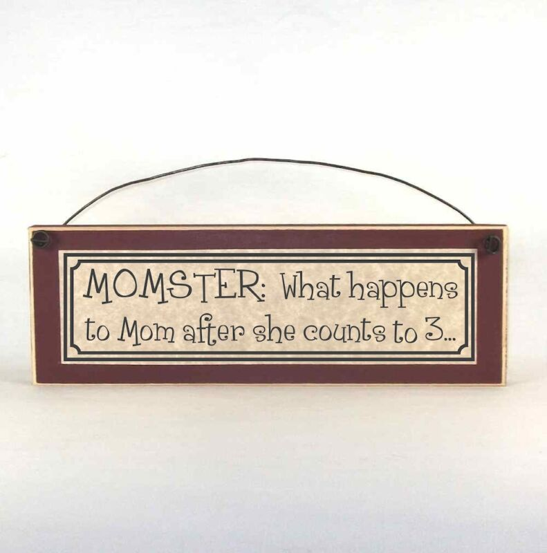 Momster: What Happens to Mom After She Counts To Three  - Funny Sign Parenting