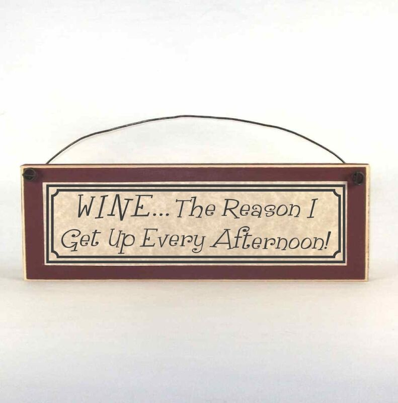 WINE, the Reason I Get Up Every Afternoon! Funny drinking signs, Farmhouse style