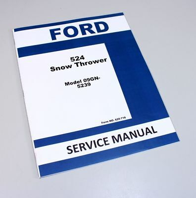 Ford 524 Snow Thrower Service Manual Model 09gn-5239