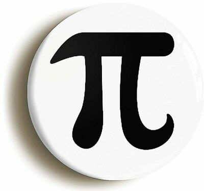 pi geek badge button pin (size is 1inch/25mm diameter) maths nerd