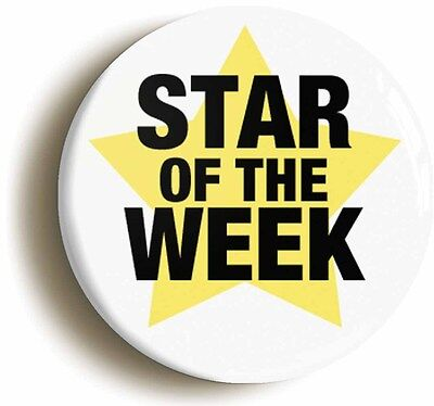 STAR OF THE WEEK BADGE BUTTON PIN (Size is 1inch/25mm diameter) SCHOOL - Star Of The Week
