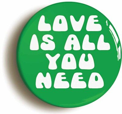 love is all you need sixties hippie badge button pin (size 1inch/25mm diameter)
