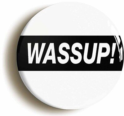 wassup nineties badge button pin (size is 1inch/25mm diameter) 1990s