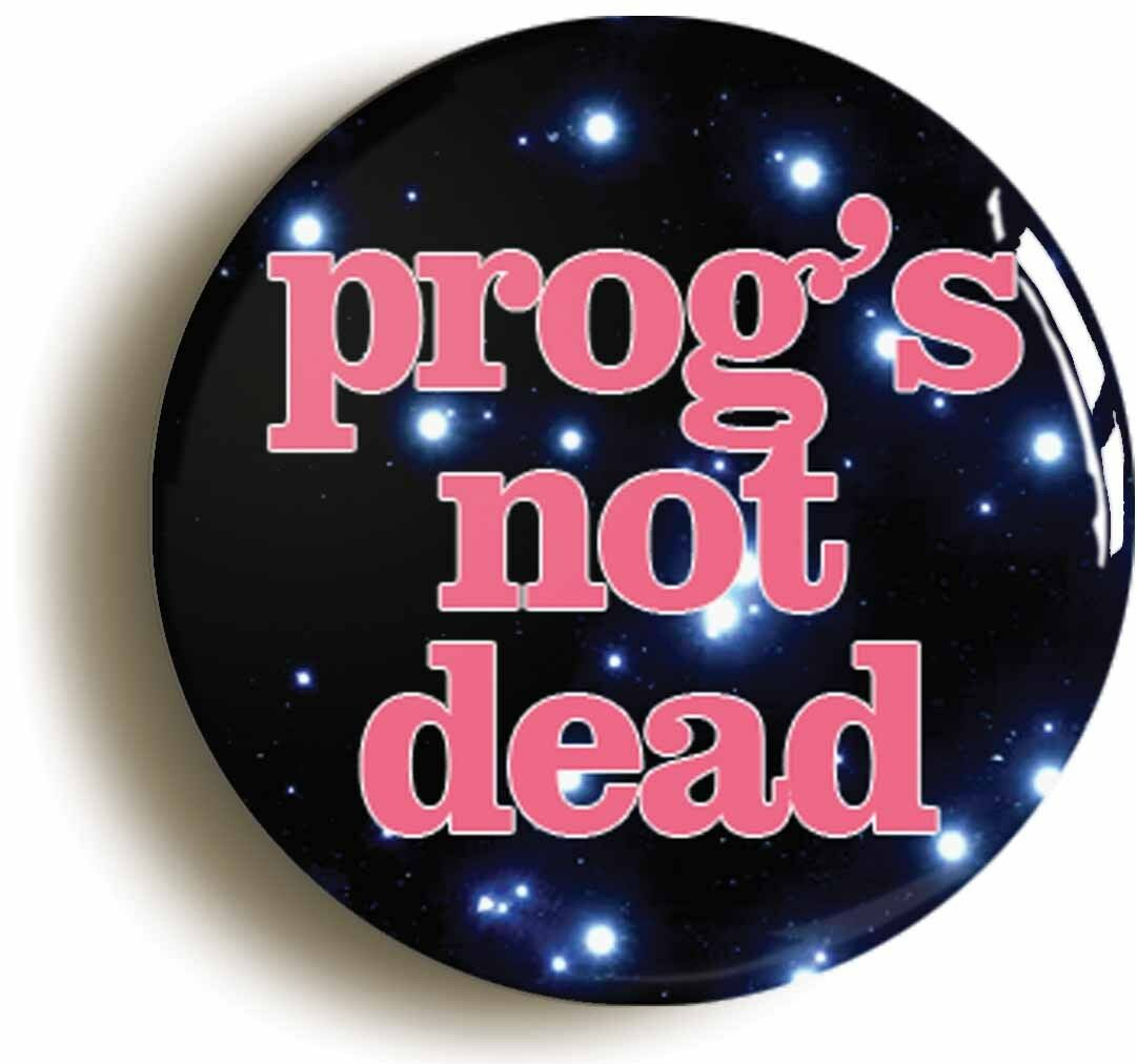 progs not dead badge button pin (size is 1inch/25mm diameter) seventies 1970s