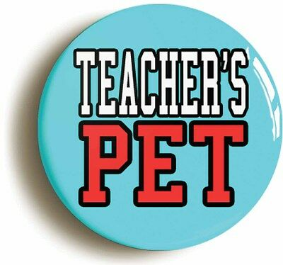 teacher's pet badge button pin (1inch/25mm diameter) school disco fancy dress