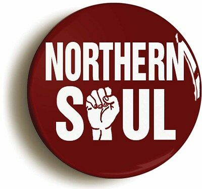 northern soul badge button pin (size is 1inch/25mm diameter)