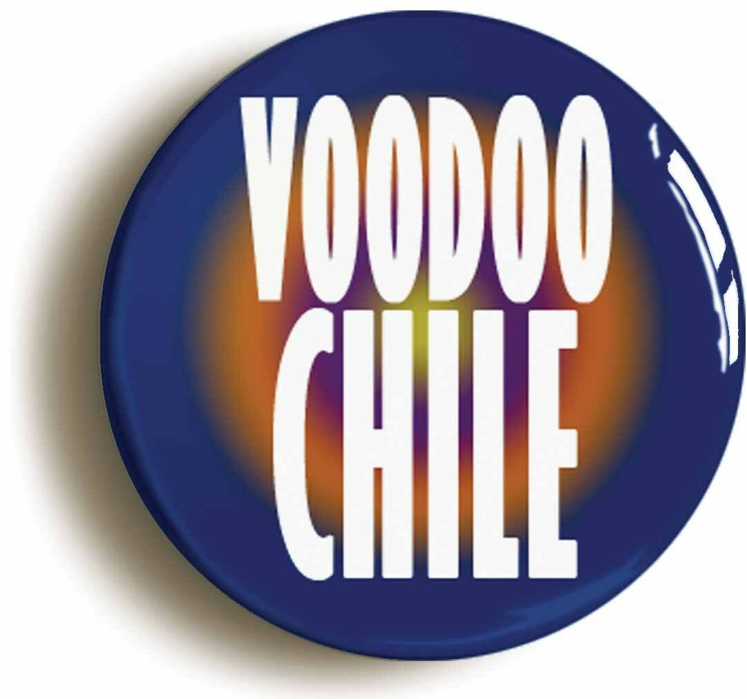 voodoo chile sixties hippie badge button pin (size is 1inch/25mm diameter) lsd