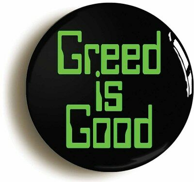 greed is good retro eighties badge button pin (1inch/25mm) yuppie wall street