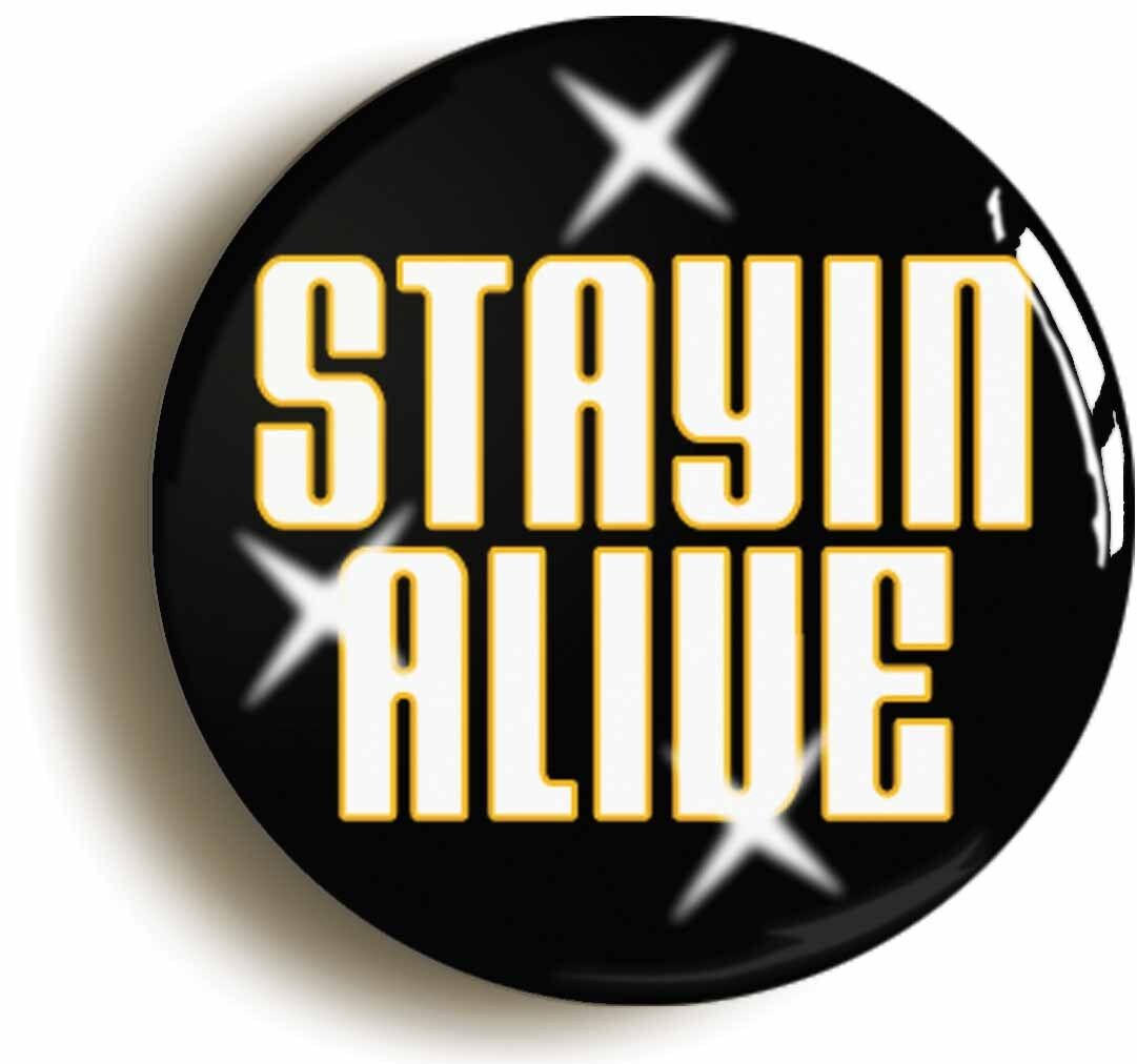 staying alive seventies badge button pin (size is 1inch/25mm diameter) disco