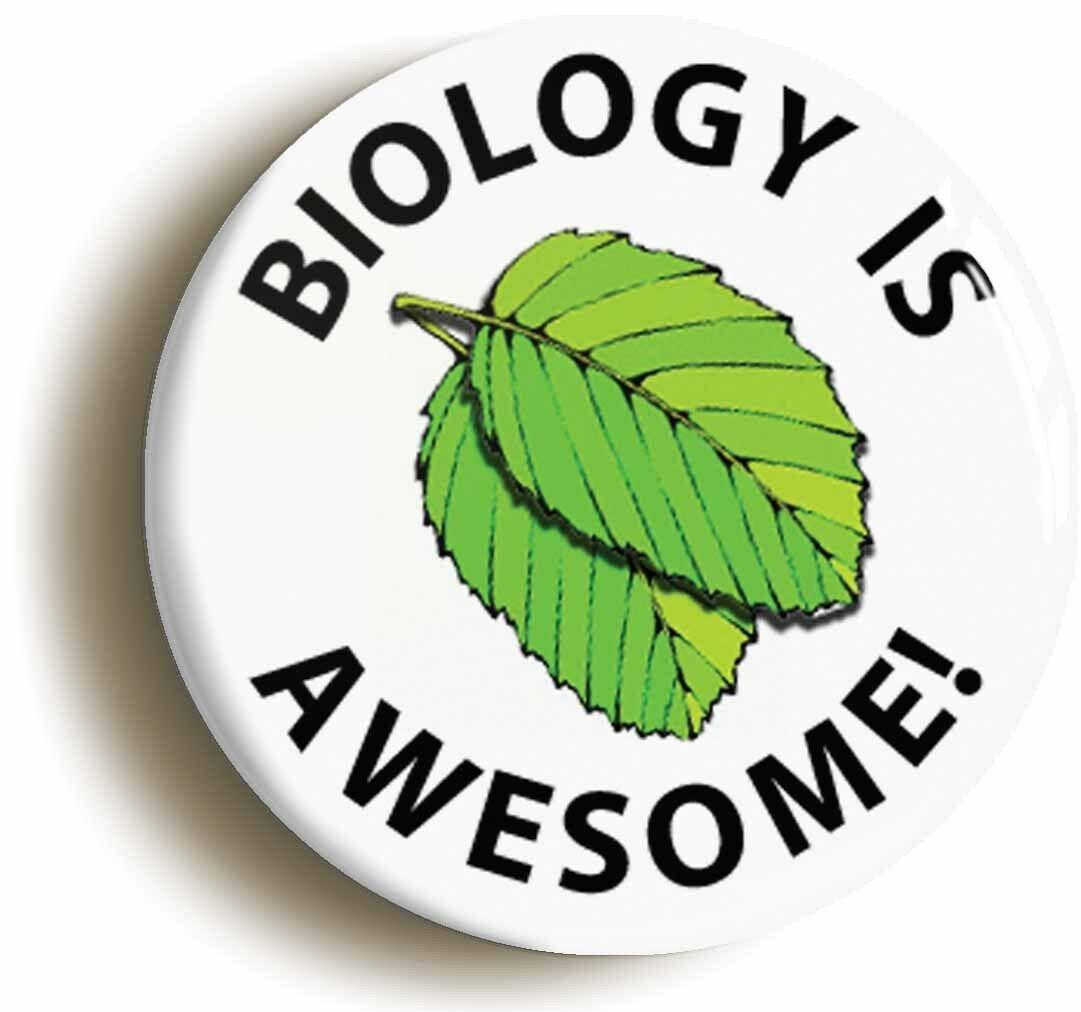 biology is awesome science badge button pin (size is 1inch/25mm diameter) geek