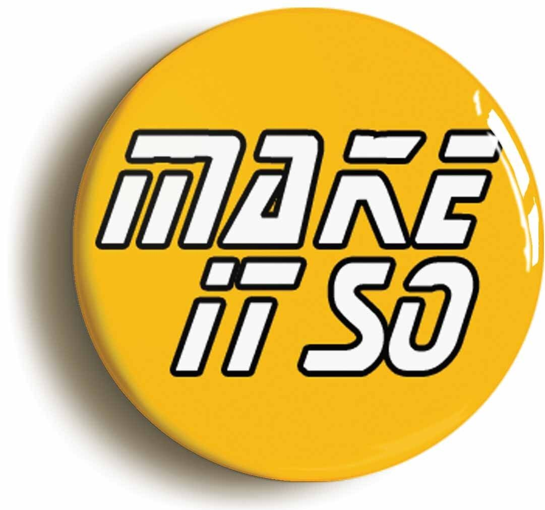 make it so badge button pin (size 1inch/25mm diameter)