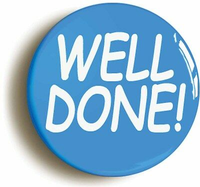 well done badge button pin (size is 1inch/25mm diameter) teacher school award