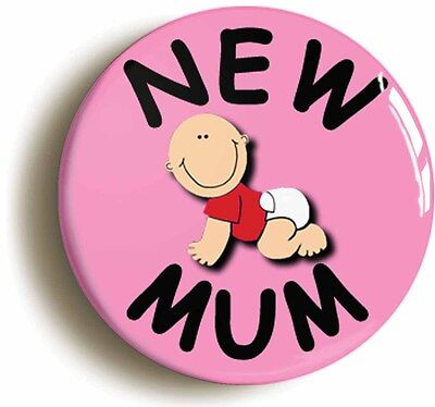 new mum badge button pin (1inch/25mm diameter) birth baby pregnancy mum to be